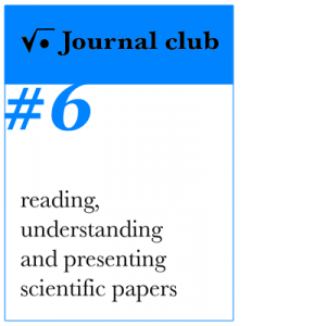 Journal Club - reading, understanding and presenting scientific papers